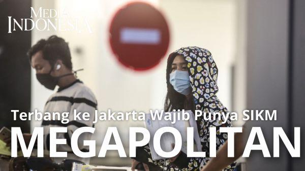 Terbang ke Jakarta Wajib Punya SIKM
